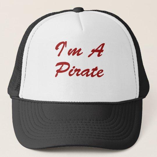 I'm A Pirate Trucker Hat