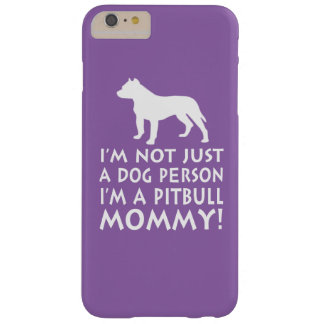 I'm a Pitbull Mommy Barely There iPhone 6 Plus Case