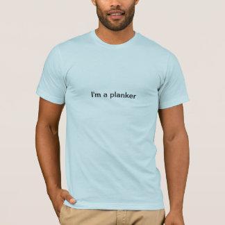 I'm a planker T-Shirt