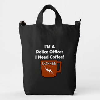 I'M A Police Officer, I Need Coffee! Duck Bag