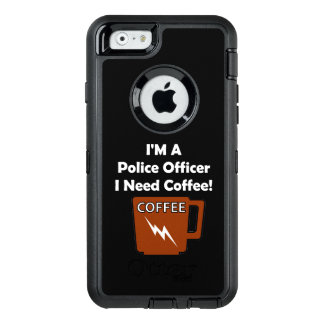 I'M A Police Officer, I Need Coffee! OtterBox iPhone 6/6s Case