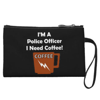 I'M A Police Officer, I Need Coffee! Wristlet Wallet