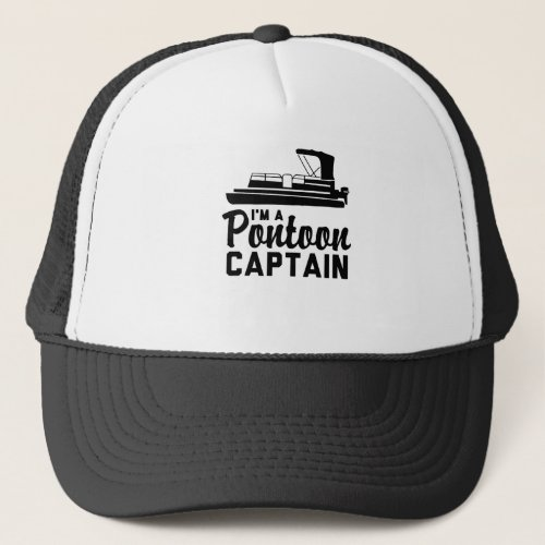 Im A Pontoon Captain Trucker Hat
