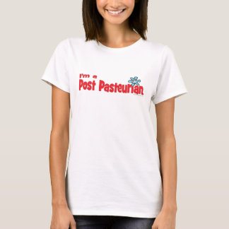 I'm a Post-Pasteurian T-Shirt