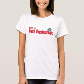 I'm a Post-Pasteurian T-Shirt