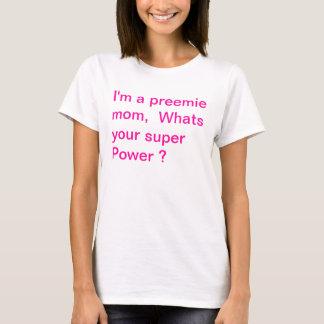 I'm  a preemie mom T-Shirt