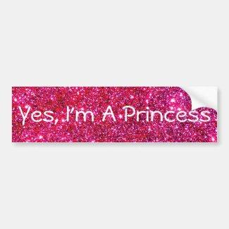 I'm a Princess Pink Sparkly Glittery Glam Cute Fun Bumper Sticker
