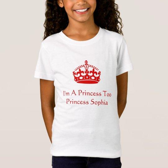 I'm A Princess Too - Royal Tee Shirt