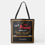"""I'm A Principal, What is your Superpower  Tote Bag<br><div class=""""desc"""">I'm A Principal, What is your Superpower Tote Bag. Featuring a school black chalkboard with the popular saying """"I'm a Principal, what's your superpower?"""" and DIY name. Great back to school gifts. ⭐This Product is 100% Customizable. Graphics and / or text can be added, deleted, moved, resized, changed around, rotated,...</div>"""