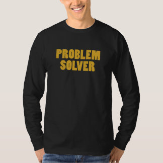 I'm a Problem Solver T-Shirt