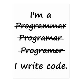 I'm a Programmer I Write Code Bad Speller Postcard
