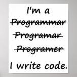 I'm a Programmer I Write Code Bad Speller Poster