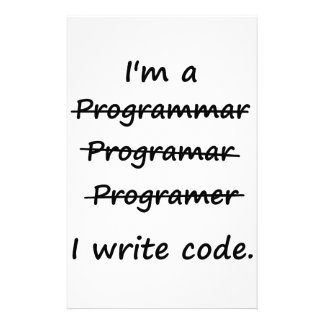 I'm a Programmer I Write Code Bad Speller Stationery