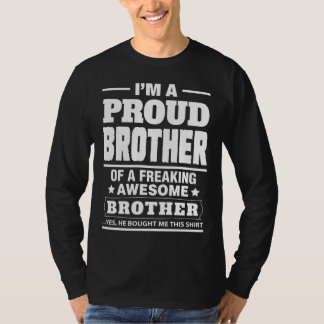 I'm A Proud Brother Of A Freaking Awesome Brother T-Shirt