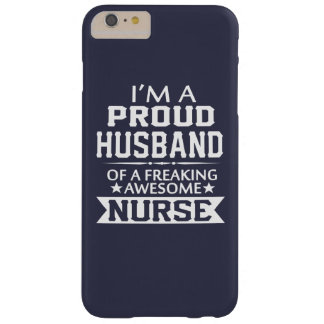 I'M A PROUD NURSE's HUSBAND Barely There iPhone 6 Plus Case