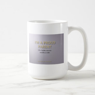 I'm A Proud Parent! Classic White Coffee Mug