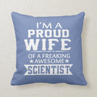 I'M A PROUD SCIENTIST'S WIFE THROW PILLOW