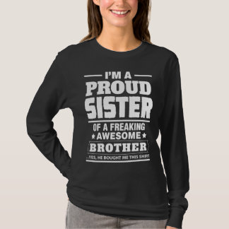 I'm A Proud Sister Of A Freaking Awesome Brother T-Shirt