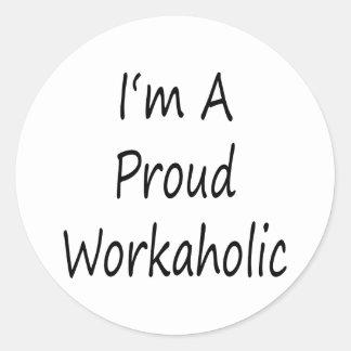 I'm A Proud Workaholic Classic Round Sticker