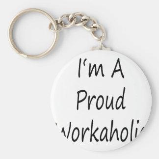 I'm A Proud Workaholic Basic Round Button Keychain