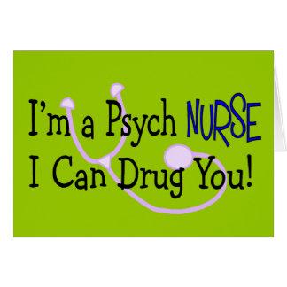 I'm a Psych Nurse, I Can Drug You! Greeting Cards
