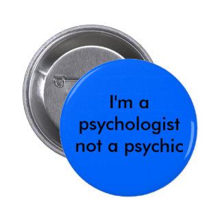 I'm a psychologist pin