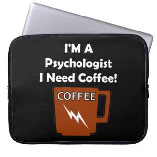 I'M A Psychologist, I Need Coffee! Computer Sleeve