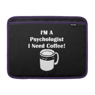I'M A Psychologist, I Need Coffee! MacBook Air Sleeve