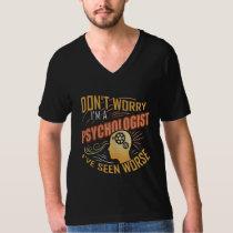 I'm A Psychologist I've Seen Worse T-Shirt