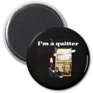 I'm a quitter 2 inch round magnet