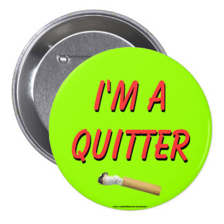 I'm A Quitter 3 Inch Round Button