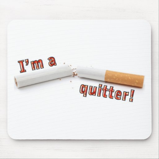 I'm a quitter! mouse pad