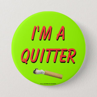 I'm A Quitter Pinback Button
