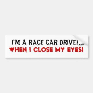 'I'm a Race Car Driver' Bumper Sticker