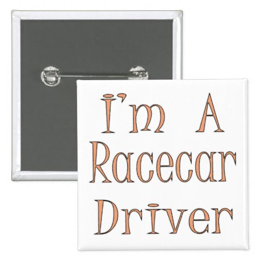 I'm A Racecar Driver 2 Inch Square Button