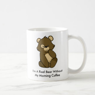 I'm A Real Bear Without My Morning Coffee Classic White Coffee Mug
