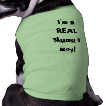 I'm a REAL Mama's Boy! T-Shirt