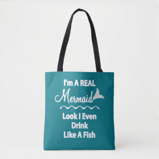 I'm A Real Mermaid Look I Drink Like A Fish Tote Bag