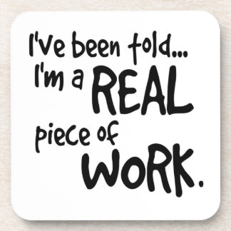 Im a Real Piece of Work Coaster