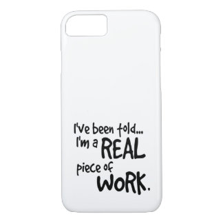 Im a Real Piece of Work iPhone 8/7 Case