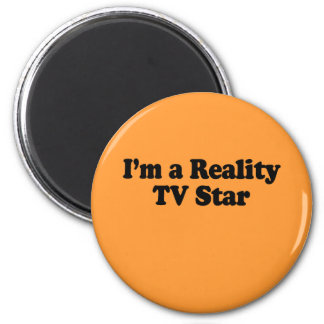 I'm a Reality TV Star 2 Inch Round Magnet
