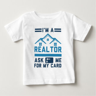 I'm A Realtor Ask Me For My Card Baby T-Shirt