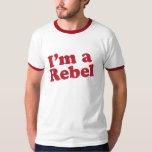 I'm a Rebel T-Shirt