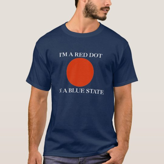 I'm A Red Dot In A Blue State T-Shirt