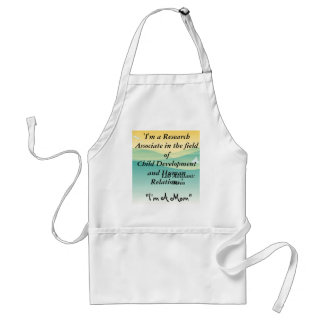 'I'm a Research Associate in the field of Child... Adult Apron