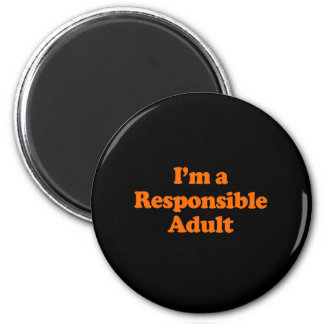 I'M A RESPONSIBLE ADULT 2 INCH ROUND MAGNET