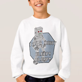 I'm A Robot Sweatshirt