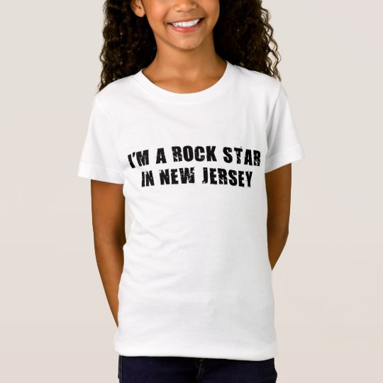 I'm A Rock Star in New Jersey T-Shirt