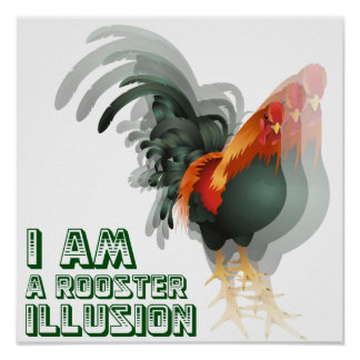 I'm A Rooster Illusion Poster