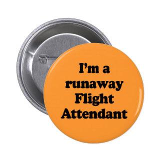 I'm a runaway flight attendant pinback button